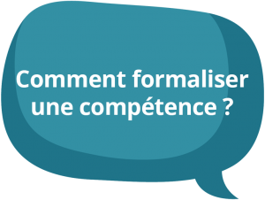 Comment formaliser la compétence?